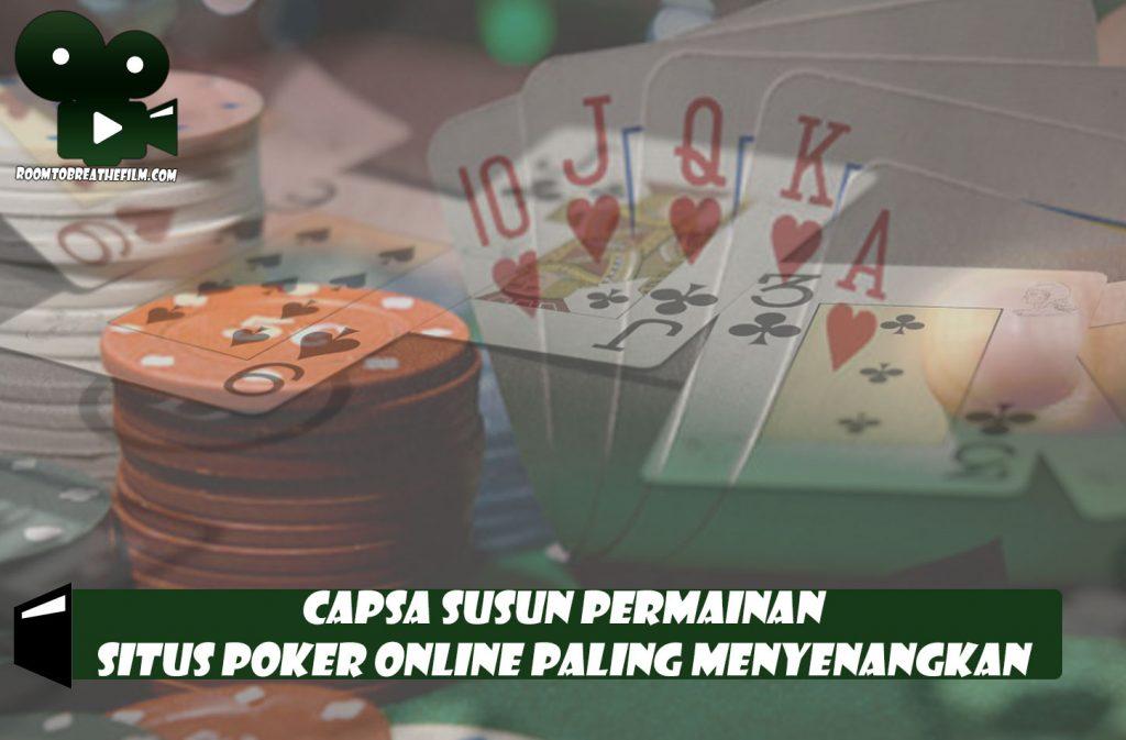Capsa Susun Permainan Situs Poker Online Paling Menyenangkan