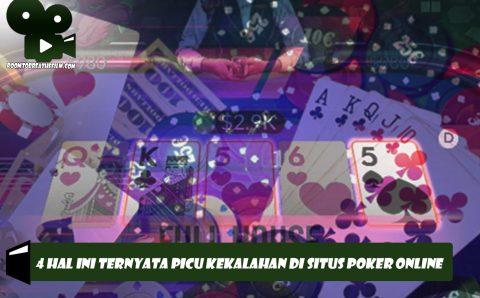 4 Hal Ini Ternyata Picu Kekalahan Di Situs Poker Online