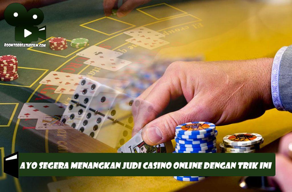 Ayo Segera Menangkan Judi Casino Online Dengan Trik Ini